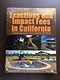 img - for Exactions and Impact Fees in California - A Comprehensive Guide to Policy, Practice and the Law book / textbook / text book