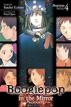 Boogiepop in the Mirror: Pandora (Light Novel 4) by [Ogata, Kouji]