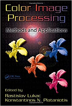 Color Image Processing: Methods and Applications (Image Processing Series)