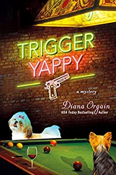Trigger Yappy: A Mystery (Roundup Crew Series) by [Orgain, Diana]