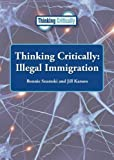 img - for Illegal Immigration (Thinking Critically) book / textbook / text book