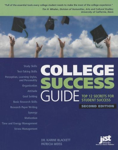 College Success Guide: Top 12 Secrets for Student Success 2nd edition by Karine Blackett, Patricia Weiss (2011) Paperback