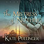 The Mistress of Nothing | Kate Pullinger