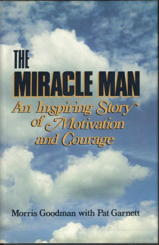 The Miracle Man: An Inspiring True Story of the Human Spirit