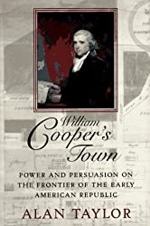 William Cooper's Town: Power and Persuasion on the Frontier of the Early American Republic Hardcover – September 26, 1995