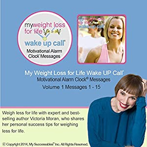 My Weight Loss for Life Wake UP Call (TM) - Morning Motivating Messages - Volume 1 Speech