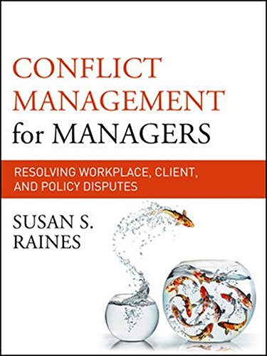 Conflict Management For Managers: Resolving Workplace, Client, And Policy Disputes (Jossey-Bass Business & Management)