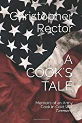A COOK'S TALE: Memoirs of an Army Cook in Cold War Germany Paperback