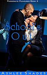 School's Out: A Passionate Professor Romance Novella (Passionate Pleasures Book 2)