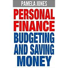 Personal Finance: Budgeting and Saving Money (FREE Bonuses Included) (Finance, Personal Finance, Budget, Budgeting, Budgeting Money, Save Money, Saving Money, Money)