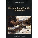 The Montana Frontier, 1852-1864