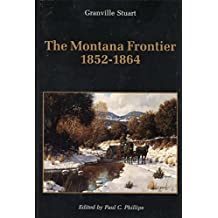 The Montana Frontier, 1852-1864