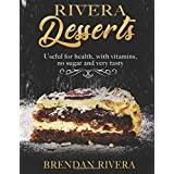 Rivera desserts Useful for health, with vitamins, no sugar and very tasty