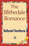 The Blithedale Romance, Nathaniel Hawthorne, 142182776X