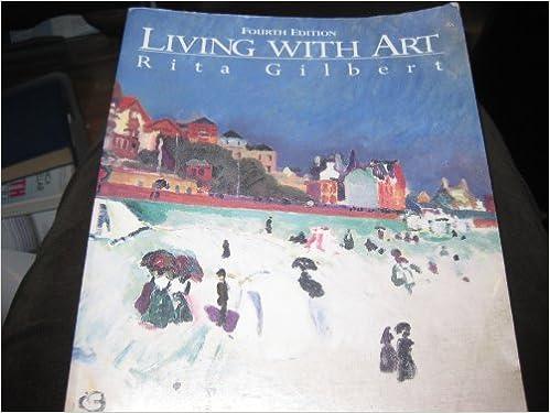 Living with art 4th edition rita gilbert 9780070240216 amazon living with art 4th edition rita gilbert 9780070240216 amazon books fandeluxe Choice Image