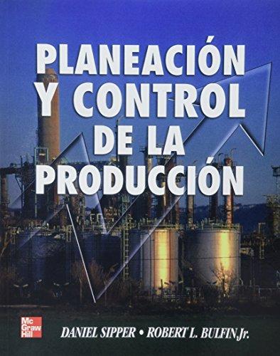 Planeacion y Control de La Produccion (Spanish Edition)