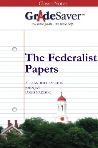 The Federalist Papers Summary Gradesaver
