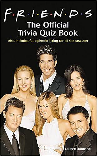 Friends: The Official Trivia Quiz Book: Amazon co uk: Lauren Johnson