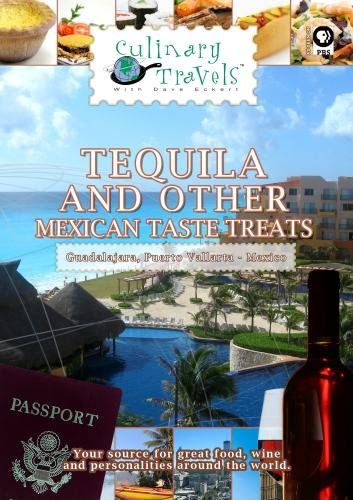 - Culinary Travels Tequila and other Mexican taste treats Mexico-Guadalajara-central market/local restaurants/Puerto Vallarta-Fiesta Americana hotel/Tequila-Tequila Herradura