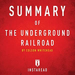 Summary of The Underground Railroad: by Colson Whitehead | Includes Analysis Audiobook