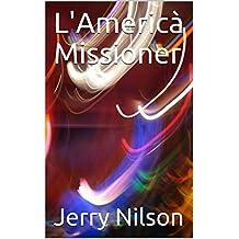 L'Americà Missioner (Catalan Edition)