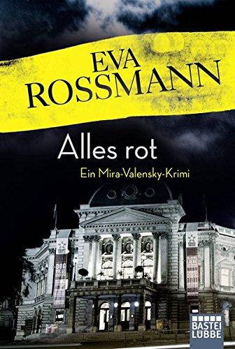 Alles rot: Ein Mira-Valensky-Krimi