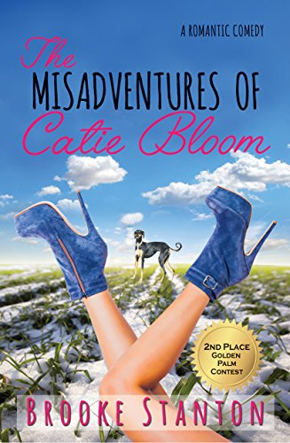 The Misadventures of Catie Bloom: A Contemporary Romantic Comedy Love Triangle (Bloom Sisters Romance Series Book 1)