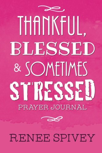 Thankful, Blessed and Sometimes Stressed