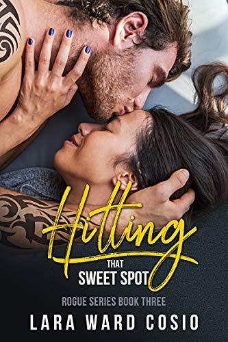 Hitting That Sweet Spot (Rogue Series Book 3)