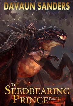 The Seedbearing Prince: Part II (World Breach Book 2) by [Sanders, DaVaun]
