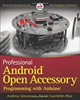 Professional Android Open Accessory Programming with Arduino Front Cover