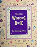 The Little Windows Book, Kay Y. Nelson, 0938151304