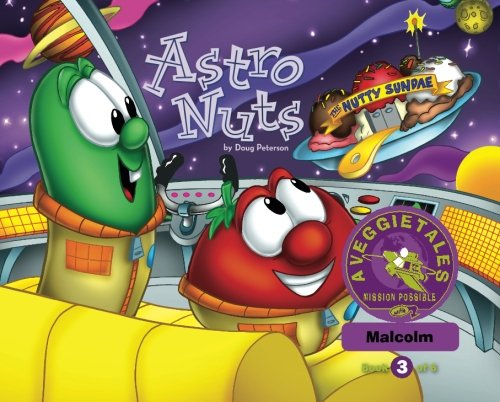 Read Online Astro Nuts - VeggieTales Mission Possible Adventure Series #3: Personalized for Malcolm (Boy) updated ebook