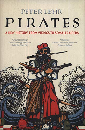 History Of Pirates - Pirates: A New History, from Vikings