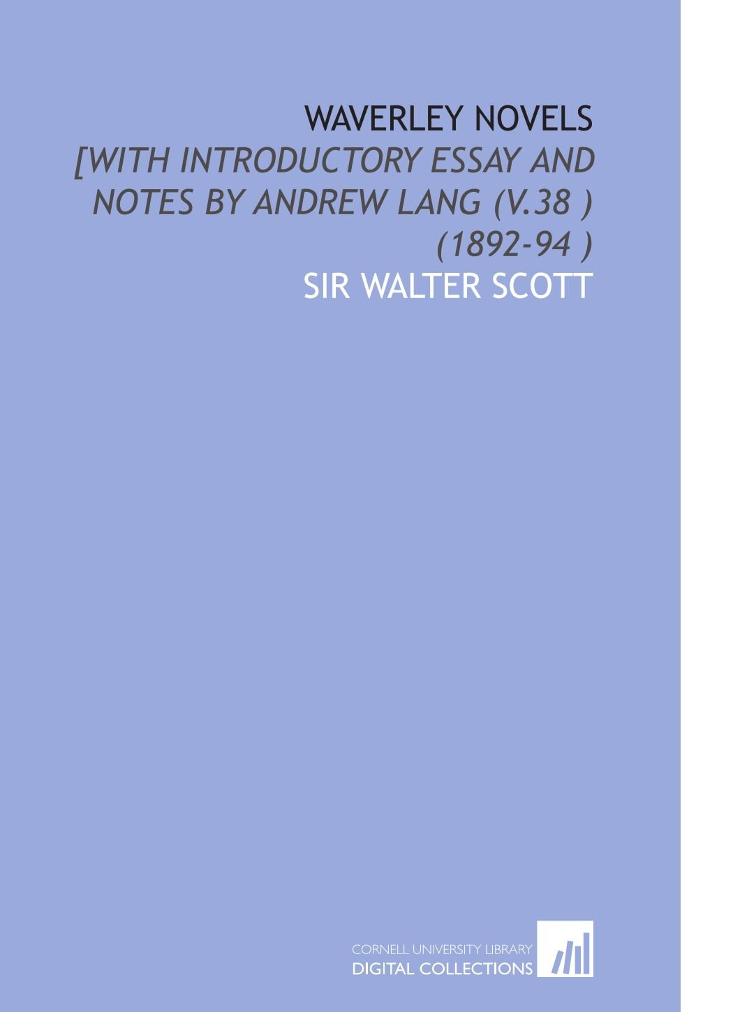 Waverley Novels: [With Introductory Essay and Notes by Andrew Lang (V.38 ) (1892-94 ) PDF