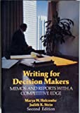 Writing for Decision Makers : Memos and Reports with a Competitive Edge, Holcombe, Marya W. and Stein, Judith K., 0442232683