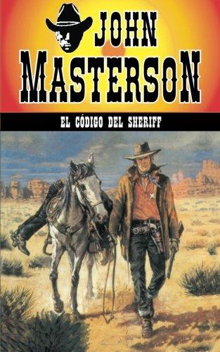 Read Online El codigo del Sheriff (Coleccion Oeste) (Volume 15) (Spanish Edition) pdf epub