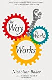 The Way the World Works, Nicholson Baker, 1416572473