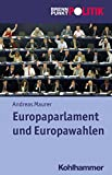 Europaparlament und Europa- Wahlen, Maurer, Andreas, 317023059X