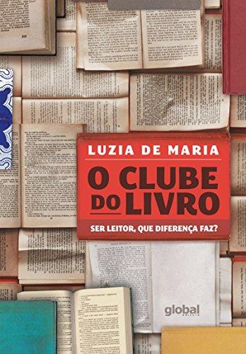 O Clube do Livro. Ser Leitor, que Diferença Faz?