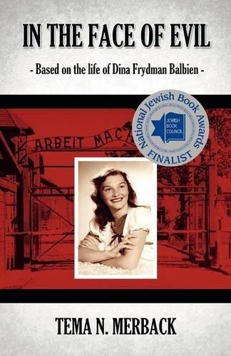 Read Online In the Face of Evil: Based on the Life of Dina Frydman Balbien PDF