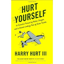 Hurt Yourself: In Executive Pursuit of Action, Danger, and a Decent-Looking Pair of Swim Trunks