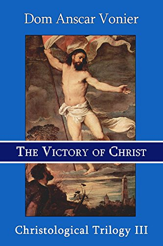 The Victory of Christ (Christological Trilogy Book 3)