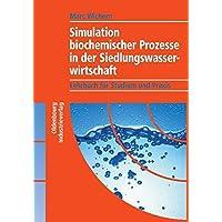 Simulation biochemischer Prozesse in der Siedlungswasserwirtschaft: Lehrbuch für Studium und Praxis