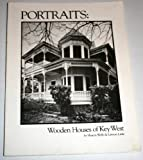 Portraits : Wooden Houses of Key West, Wells, Sharon and Little, Lawson, 0943528062