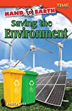 Hand to Earth: Saving the Environment (library bound) (TIME FOR KIDS® Nonfiction Readers)