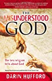 The Misunderstood God, Darin Hufford, 1935170058