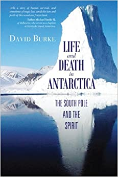 Life and Death in Antartica: The South Pole and the Spirit