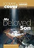 My Beloved Son - Cover to Cover Advent Study Guide 2015