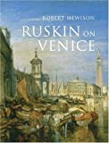 Ruskin on Venice, Robert Hewison, 0300121784